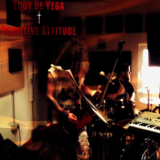 Eddy De Vega + Primitive Attitude