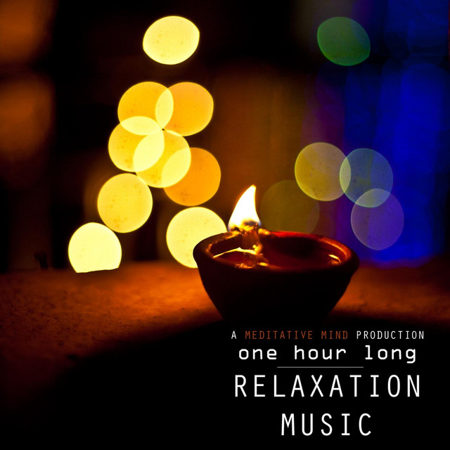 One Hour Long Relaxation Music by Meditative Mind on Spotify
