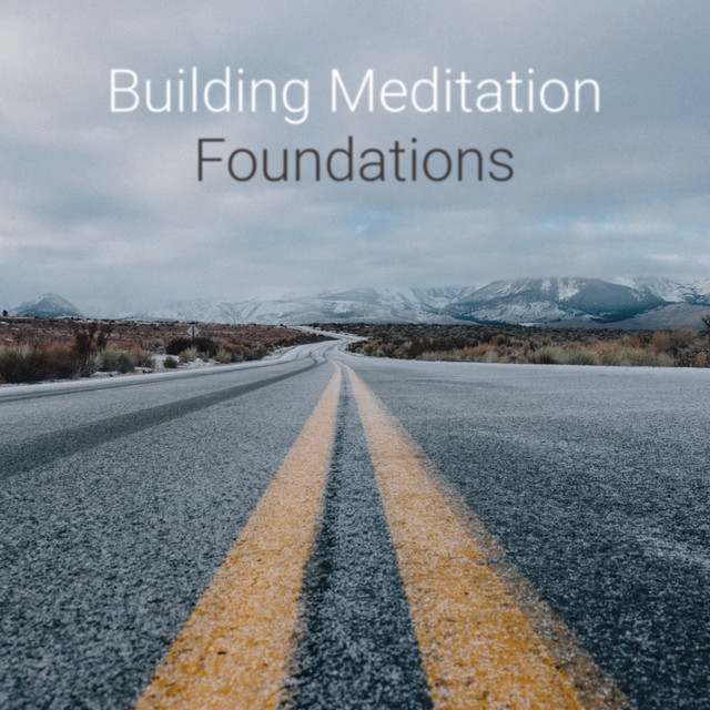Building Meditation Foundations