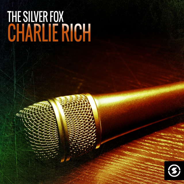 The Silver Fox: Charlie Rich