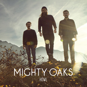 Howl - Mighty Oaks