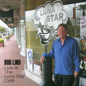 Bob Lind Live at the Luna Star Café album