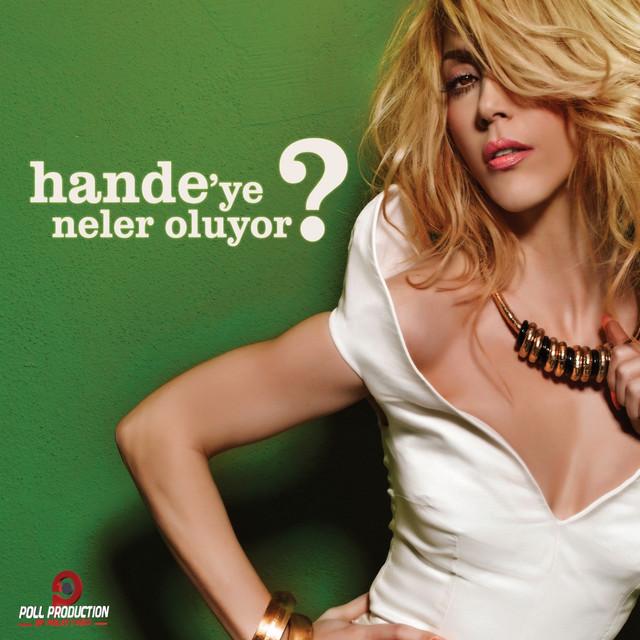 Hande'ye Neler Oluyor