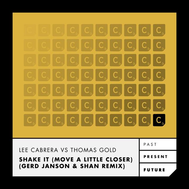 Shake It (Move A Little Closer) [Gerd Janson & Shan Remix]