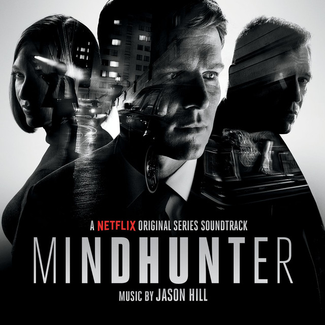 Album cover for Mindhunter (A Netflix Original Series Soundtrack) by Jason Hill