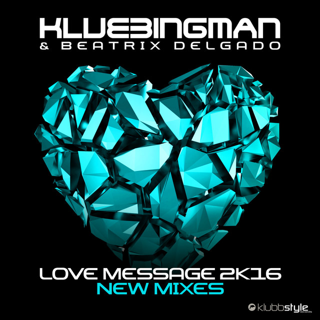 Love Message 2K16 (New Mixes)