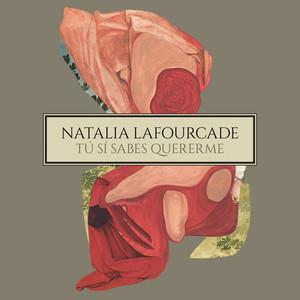 Tú Sí Sabes Quererme - Natalia Lafourcade