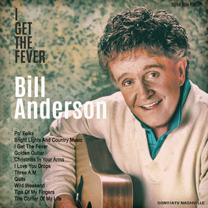 I Get the Fever - Bill Anderson