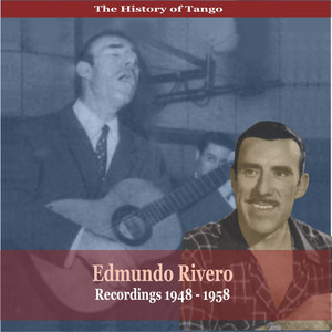 The History of Tango /Edmundo Rivero / Recordings 1948 - 1958 album