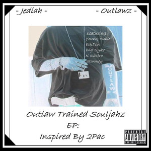 Outlaw Trained Souljahz EP: Inspired by 2pac