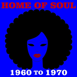 Home Of Soul: 1960 To 1970 album