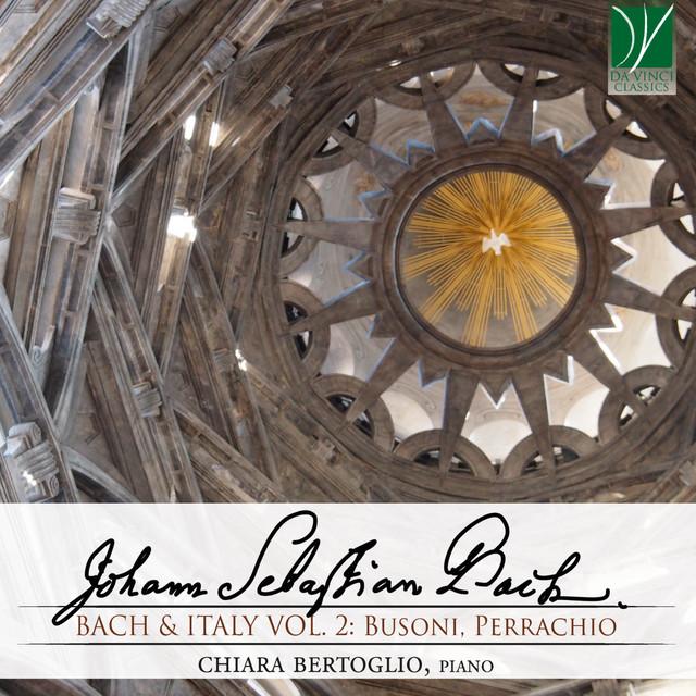 Bach & Italy, Vol. 2: Busoni, Perrachio