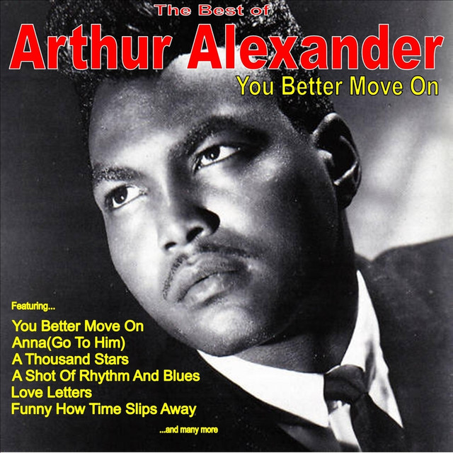 Dont Break The Heart That Loves You So A Song By Arthur Alexander