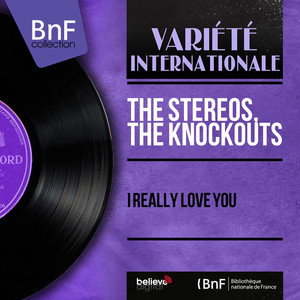 The Stereos, Bert Keyes and His Orchestra I Really Love You cover
