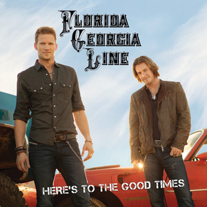 Here's To The Good Times - Florida Georgia Cruise Line