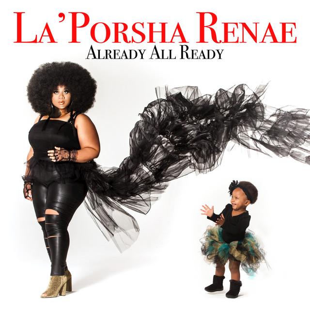 Album cover for Already All Ready by La'Porsha Renae
