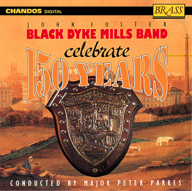 150 Years Of Black Dyke Mills Band