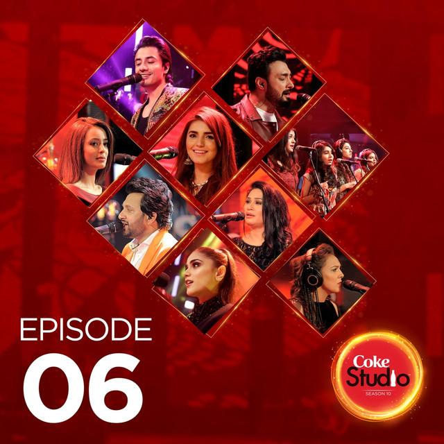 Coke Studio Season 10: Epsiode 6 by Various Artists on Spotify