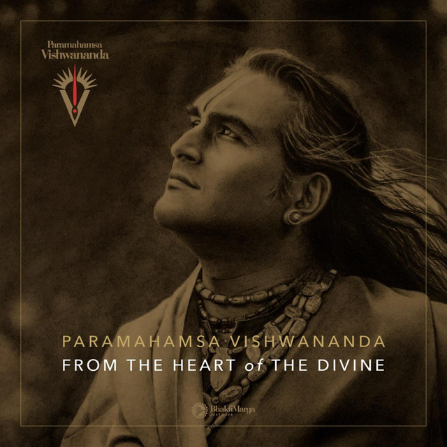 Paramahamsa Vishwananda: From the Heart of the Divine - Bhakti Marga