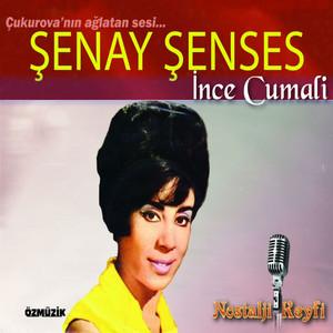 Çukurova'nın Ağlatan Sesi Şenay Şenses (İnce Cumali) Albümü