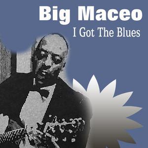 Big Maceo I Got The Blues album