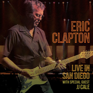 Eric Clapton, J.J. Cale Cocaine (with Special Guest JJ Cale) - Live in San Diego cover