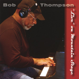 "Bob Thompson ""Live"" On Mountain Stage album"