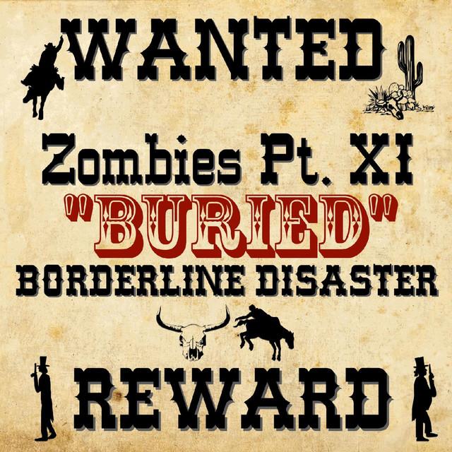 "Zombies Pt. XI ""Buried"""