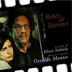 Rehén de Ilusiones. Un Film de Eliseo Subiela (Original Motion Picture Soundtrack) album