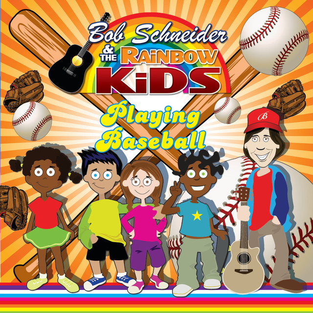 Playing Baseball by Bob Schneider and the Rainbow Kids