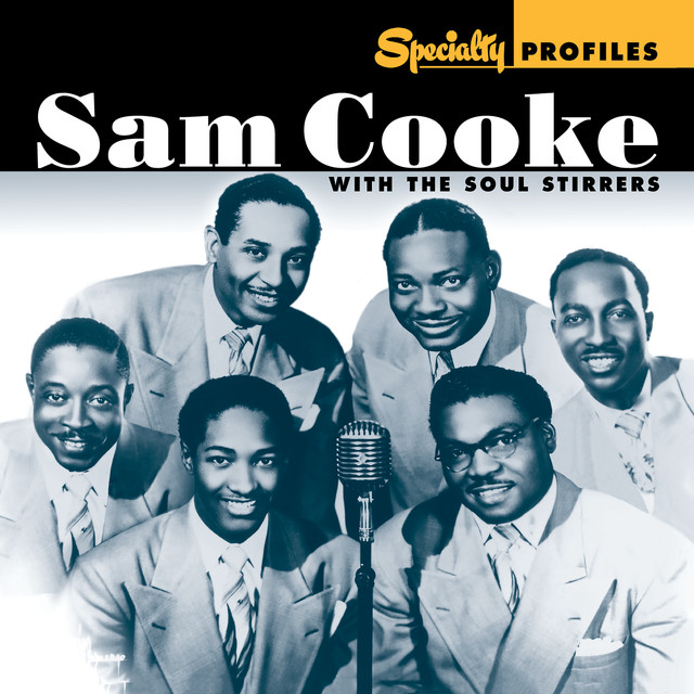 Specialty Profiles: Sam Cooke With The Soul Stirrers