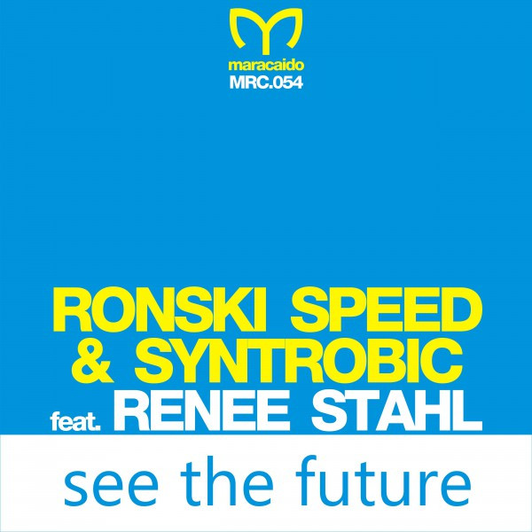 See the Future (feat. Renee Stahl)