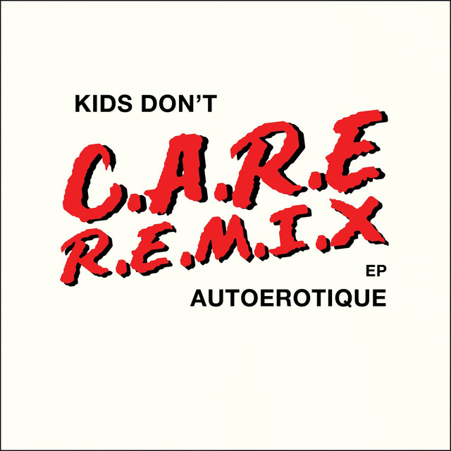 Kids Don't Care (Remixes)