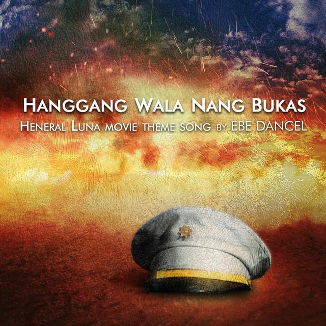 Hanggang Wala Nang Bukas (Heneral Luna Movie Theme Song)