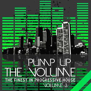 Pump Up the Volume (The Finest in Progressive House, Vol. 3) album