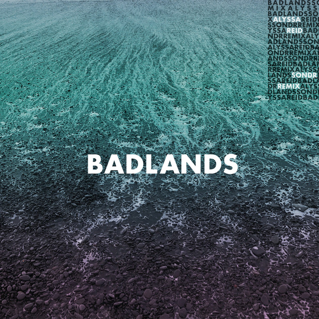 Badlands (Sondr Remix)