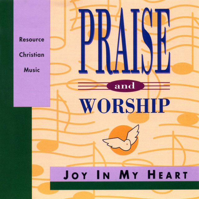 Joy in My Heart – Praise & Worship Collection