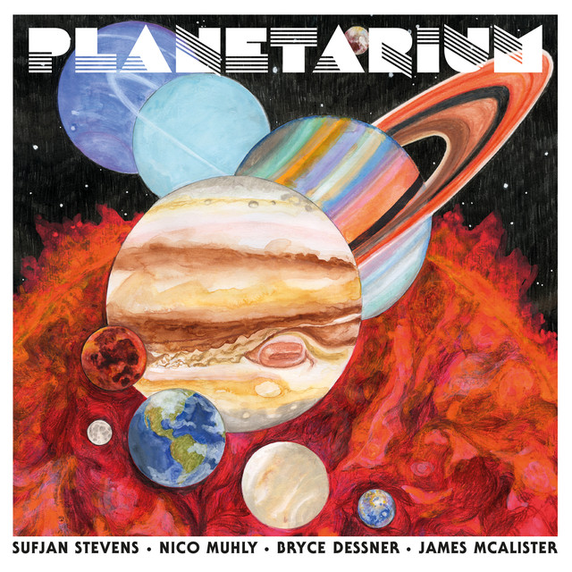 Album cover for Planetarium by James McAlister, Bryce Dessner, Sufjan Stevens, Nico Muhly