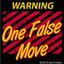Warning One False Move