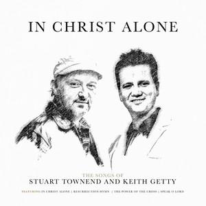 Keith & Kristyn Getty, Keith & Kristyn Getty, Alison Krauss, Kristyn Getty, Keith Getty In Christ Alone cover