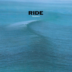 Artwork for the album 'Nowhere (Remastered)' by Ride