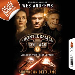 Frontiersmen: Civil War, Folge 6: Showdown bei Alamo (Ungekürzt)
