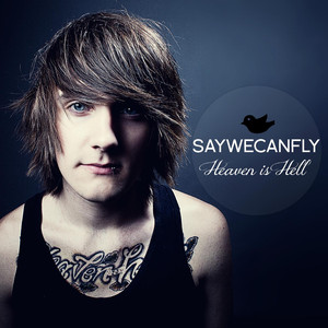 Heaven Is Hell - SayWeCanFly