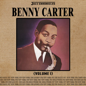 Jazz Chronicles: Benny Carter, Vol. 1
