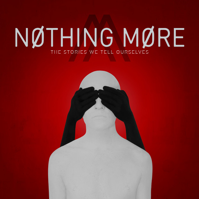 Album cover for The Stories We Tell Ourselves by Nothing More