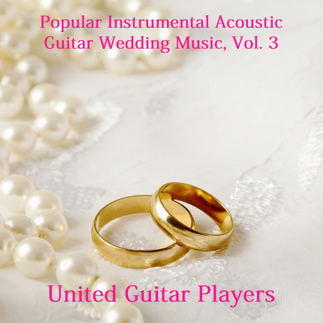 Popular Instrumental Acoustic Guitar Wedding Music, Vol. 3