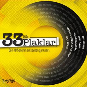 33'lük Plaklar (Son 40 Senenin En Sevilen Şarkıları)