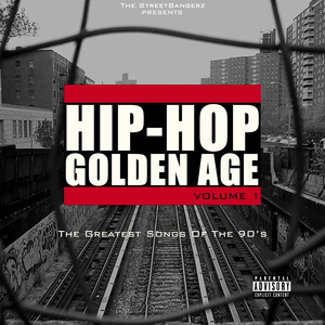 Hip-Hop Golden Age, Vol. 1 (The Greatest Songs of the 90's) [The Streetbangerz Presents]
