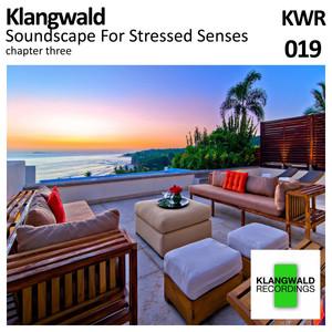 Klangwald Soundscape For Stressed Senses - Chapter One