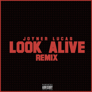 Key & BPM for Look Alive (Remix) by Joyner Lucas   Tunebat